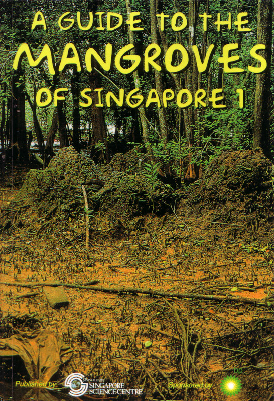A Guide to the Mangroves of Singapore 1